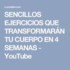 SENCILLOS EJERCICIOS QUE TRANSFORMARÁN TU CUERPO EN 4 SEMANAS - YouTube