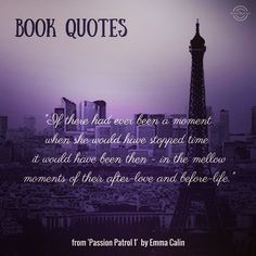 A #quote from Passion Patrol 1. A time in Paris when their love was blossoming.  Is there a moment when you've wished you could hold time and stay their forever?