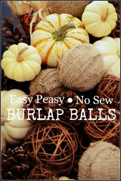 EASY PEASY NO SEW BURLAP BALLS- so easy to make and a great filler in arrangements-stonegableblog.com