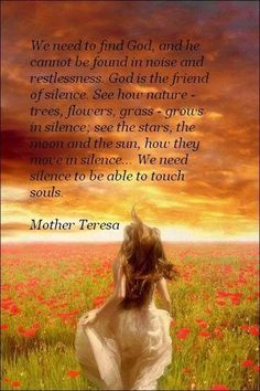 Quote from Mother Teresa about needing more silence in our lives.