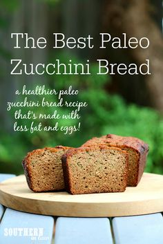 """""""The Best Paleo Zucchini Bread"""" - zucchini, honey/maple syrup (use another sweetener), vanilla extract, butter/coconut oil, unsweetened applesauce, eggs, coconut flour, almond meal, baking soda"""