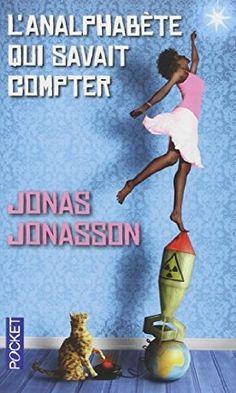 Critiques, citations, extraits de L'Analphabète qui savait compter de Jonas Jonasson. Après le désopilant `Le vieux qui ne voulait pas fêter son anniversair...