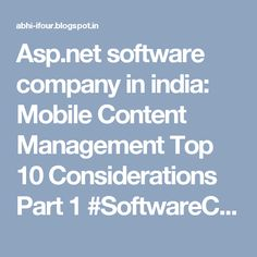 Asp.net software company in india: Mobile Content Management Top 10 Considerations Part 1 #SoftwareCompanyInIndia #CustomSoftwareCompanyIndia #CustomSoftwareDevelopmentCompanyIndia #SoftwareConsultancyIndia #OffshoreSoftwareDevelopmentCompanyIndia #SoftwareOutsourcingCompanyIndia #eCommerceSolutionProviderIndia #eCommerceSolutionProvider #E-commerceSolutionProvider #SoftwareDevelopmentCompanyIndia #ASP.NETCompanyIndia #c#CompanyIndia #WebDevelopmentCompanyIndia…