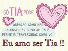 Por Dentro... em Rosa: Ser tia, é amar uma pessoinha que não é nossa, mas...