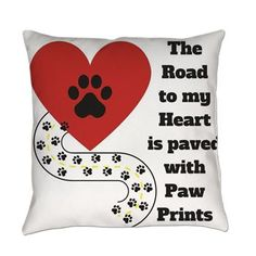 The road to my heart is paved with paw prints Ever by YourDesignerDog - CafePress Paw Prints, Go Shopping, My Heart, Throw Pillows, Etsy, Color, Group, Board, Design