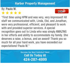 """First time using HPM and was very, very impressed! All staff we communicated with, Linda,..."
