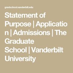 Statement of Purpose|Application|Admissions|The Graduate School|Vanderbilt University