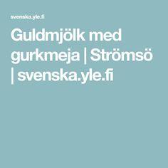 Guldmjölk med gurkmeja | Strömsö | svenska.yle.fi