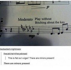 Unless all notes are sharp or flat just shut it!  Y'all know who you are!