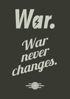 Video game quotes poster (gamerprint) War. War never changes.