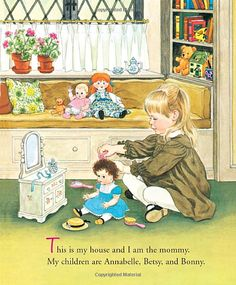 """""""This is my house and I am the mommy. My children are Annabelle, Betsy, and Bonny."""" Little Mommy- My favorite book as a kid. I practically had this whole book memorized. Old Children's Books, Vintage Children's Books, Vintage Artwork, Vintage Illustrations, Sweet Drawings, Little Golden Books, Little Doll, Children's Book Illustration, Childhood Memories"""