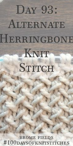 Hottest Images knitting stitches step by step Suggestions Day 93 : Alternate Herringbone Knit Stitch : Knitting Stiches, Knitting Videos, Easy Knitting, Loom Knitting, Knitting Patterns Free, Knit Stitches, Rib Stitch Knitting, Vogue Knitting, Knitting Tutorials
