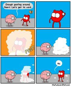 Brain and Heart Awkward Yeti Funny Cartoons, Funny Comics, Funny Memes, Hilarious, Funny Shit, Funny Stuff, Funny Quotes, Akward Yeti, The Awkward Yeti