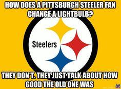 So true! I hate the Steelers
