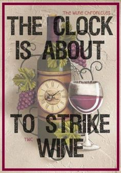 Wine-thirty, less pour... More #WineWednesday #winequotes