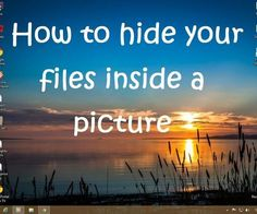 Easiest way to hide any kind of file inside any picture.100% guarantee: no damage to your system if you preform it properly and according to the given instructions.