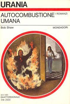 997  AUTOCOMBUSTIONE UMANA 28/4/1985  FIRE PATTERN (1985)  Copertina di  Karel Thole   BOB SHAW