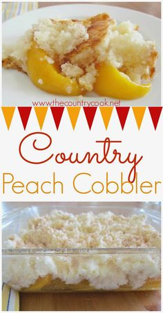 Country Peach Cobbler from The Country Cook. Use fresh or canned peaches. Topped with a sweet, cake, biscuit-like crust with just a hint of cinnamon.