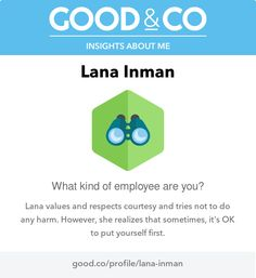 "I'm discovering my personality with Good&Co! This is what they have to say about me so far: ""You value respect and courtesy and try not to do any harm, but you're not obsessive about following rules. Sometimes it's ok to put yourself first."""