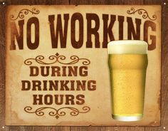 plaque métal bière no working drinking hours pour une décoration bar vintage