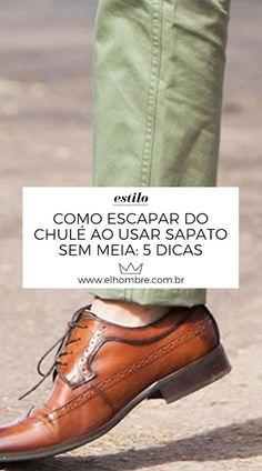 chulé, sapato, dicas, estilo, moda masculina