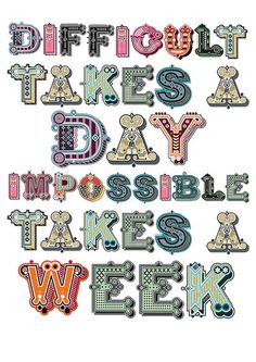"""""""Difficult takes a day. Impossible takes a week."""" Beautiful illustrated letterforms by Jonny Wan."""