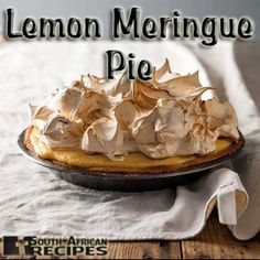 South African Recipes LEMON MERINGUE TART (Heather Strumpher – Sarie