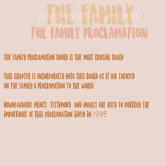 The Family Proclamation board is the most crucial board. This chapter is incorporated into this board as it all focused on The Family: A Proclamation to the World. Downloadable prints, testimony, and images are used to portray the importance of this proclamation given in 1995. Family Proclamation, Proclamation To The World, Being Used, Boards, Prints, Image, Planks
