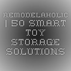 Remodelaholic | 50 Smart Toy Storage Solutions