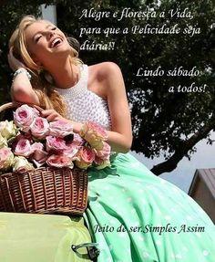 Alegre e floresça a Vida, para que a Felicidade seja diária!!  Lindo sábado a todos!