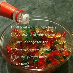 Vodka soaked gummy bears Already done these, they are yummy!
