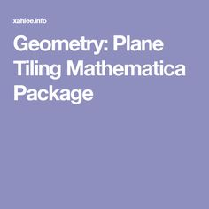 Geometry: Plane Tiling Mathematica Package