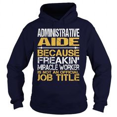 Awesome Tee For Administrative Aide T-Shirts, Hoodies, Sweatshirts, Tee Shirts (36.99$ ==► Shopping Now!)