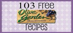 These are not COPYCAT recipes-Straight from a Olive Garden site--103 Recipes