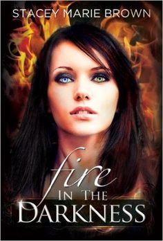 Amazon.com: Fire In The Darkness (Darkness Series Book 2) eBook: Stacey Marie Brown: Kindle Store