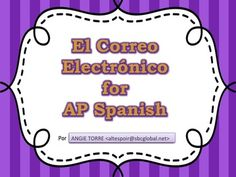 El Correo Electrónico PowerPoint and Handouts for AP Spanish by Angie Torre  The 23-slide Correo Electrónico PowerPoint for AP Spanish includes the following: ~Instructions for how to write the correo electrónico /email for the AP Spanish test ~Suggestions for the student ~Examples of saludos and despedidas ~An example email prompt from Triángulo Aprobado ~Vocabulary to ask for more information ~Sample possible questions for asking for more details ~A sample correo electrónico / email ...