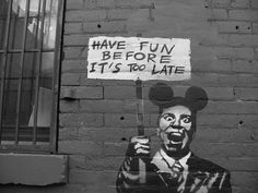 Have fun before it's too late