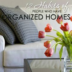 I'm probably the most organizational person you know, you know, those OCD types. Here are 12 habits that people like me who have highly organized homes do.