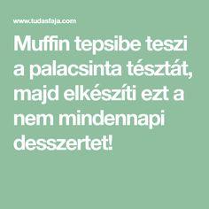 Muffin tepsibe teszi a palacsinta tésztát, majd elkészíti ezt a nem mindennapi desszertet! Muffin, Math Equations, Muffins, Cupcakes