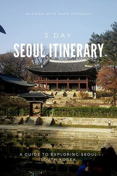 3 day Seoul Itinerary - Things to do in Seoul South Korea