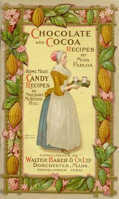 Chocolate and Cocoa Recipes by Miss Parloa Bakers Chocolate, Best Chocolate Cake, Chocolate Treats, Chocolate Recipes, Vintage Labels, Vintage Ephemera, Vintage Cards, Vintage Packaging, Vintage Prints