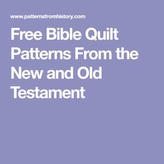 Free Bible Quilt Patterns From the New and Old Testament