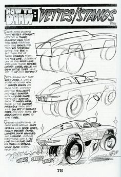George Trosley - How to draw: 'Vettes/'Stangs Cool Car Drawings, Colorful Drawings, Cartoon Drawings, Cartoon Art, Art Drawings, Drawing Techniques, Drawing Tips, Cartoons Magazine, Drawing Machine