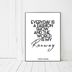 Everyday is a fashion show, The world is my runway, above bed poster,... ($6) ❤ liked on Polyvore featuring home, home decor, wall art, song lyric posters, chanel home accessories, chanel wall art, quote wall art and text poster