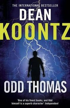 The Odd Thomas Series by Dean Koontz  1. Odd Thomas (2003)  2. Forever Odd (2005)  3. Brother Odd (2006)  4. Odd Hours (2008)  Odd Interlude 1,2, & 3 (Novella, 2012)  5. Odd Apocalypse (2012)