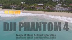 DJI Phantom 4 Tropical Wave Action Exploration