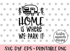 Home is Where We Park It Happy Camper SVG DXF EPS PNG Cut File • Cricut • Silhouette Home Sweet Home Camper SVG DXF EPS PNG Cut File • Cricut • Silhouette happy glamper happy camper summer travel jetsetter Farm Sweet Farm SVG DXF EPS PNG Cut File • Cricut • Silhouette Start Each Day With a Grateful Heart SVG DXF EPS PNG Cut File • Cricut • Silhouette Happy Glamper Camping SVG DXF EPS PNG Cut File • Cricut • Silhouette Home Sweet Camper Camping Aloha Summer Pineapple Campfire Sunshine and Tan…