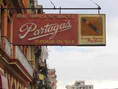 Partagas Cigar Factory Sign - Havana, Cuba:  This is one of the iconic cigar signs in the world of cigars.