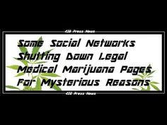 Some #Social Networks Shutting Down #Legal #Medical #Marijuana Pages For  My...