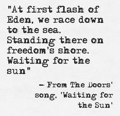 Lyrics from The Doors\u0027 song \u0027Waiting for the Sun\u0027 | :